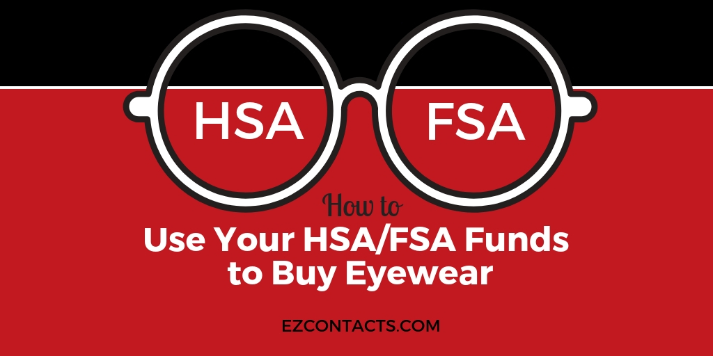 2f023f0937b Smart Shopping  Use Your HSA FSA Funds to Buy Eyewear - EZOnTheEyes