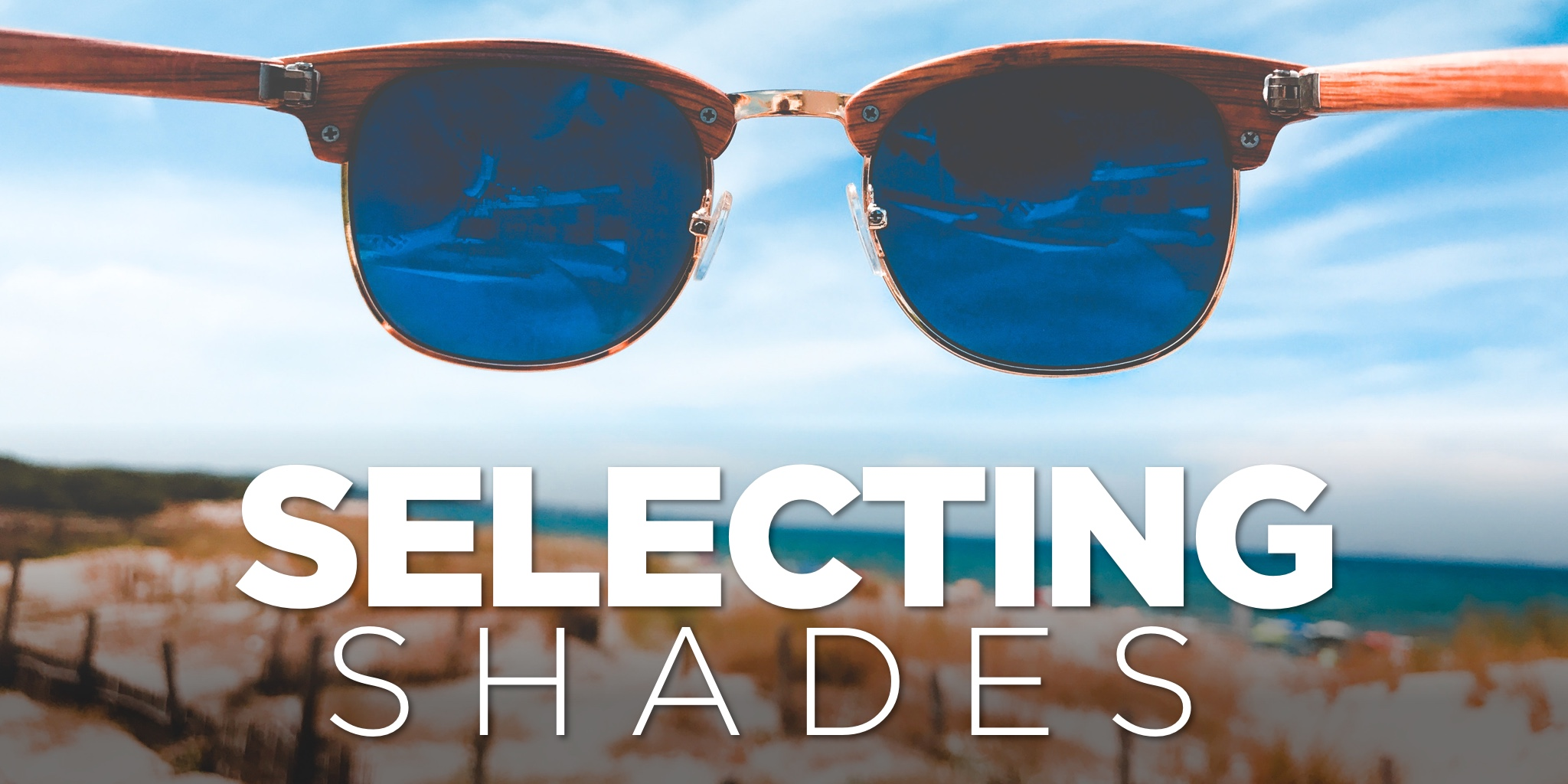 Sunglasses selection guide