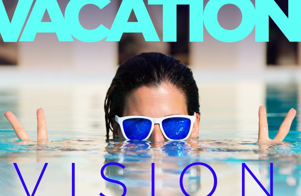 Vacation vision
