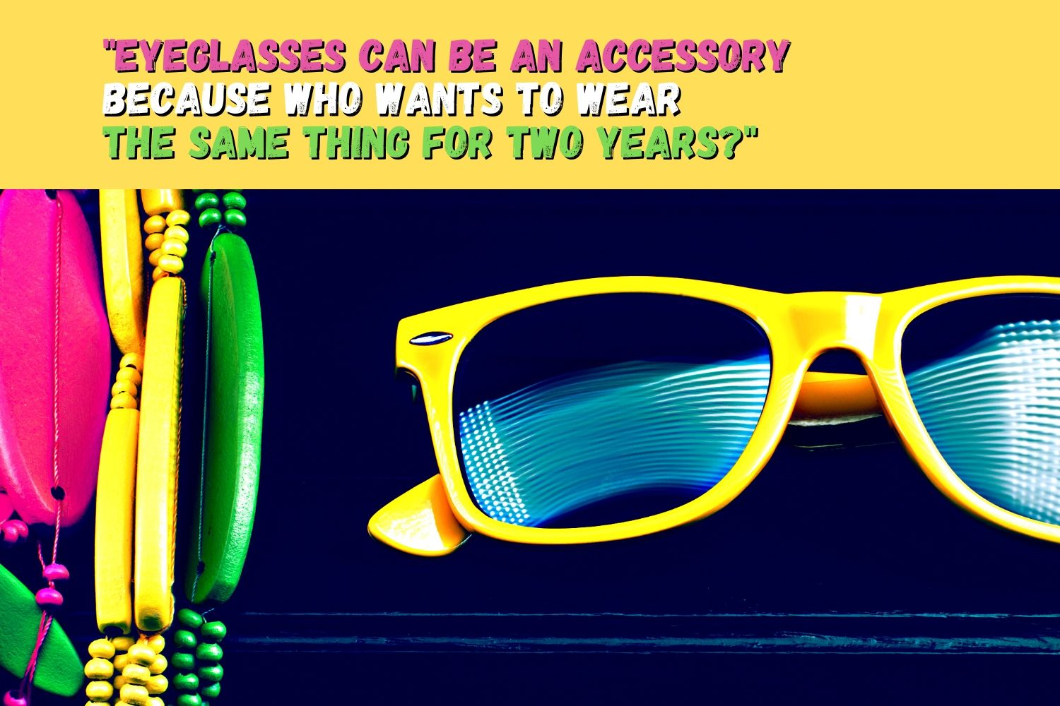 eyeglass can be an accessory
